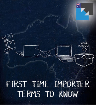 Terms to know as a first time importer