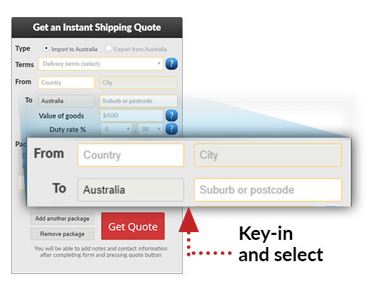 Specify the origin (from) and destination (to) country. When importing the destination (to) is Australia. When exporting the origin (from) is Australia. Use the drop-down menu or start keying in values and then select from the drop down for easy completion.