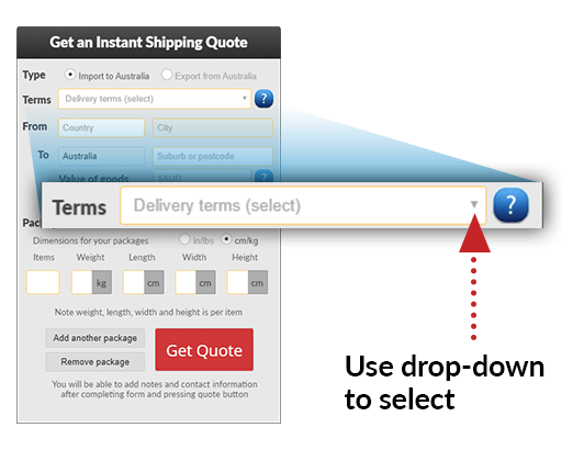 Choose from the list of shipping terms what terms you need for your import or export