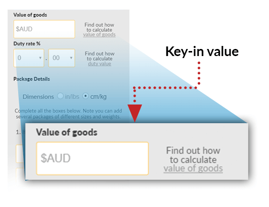 Enter the value of goods as per the commercial invoice or packing list.