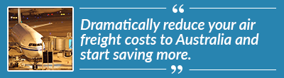 Import air freight to Australia quote - Cost effective - Start saving today!