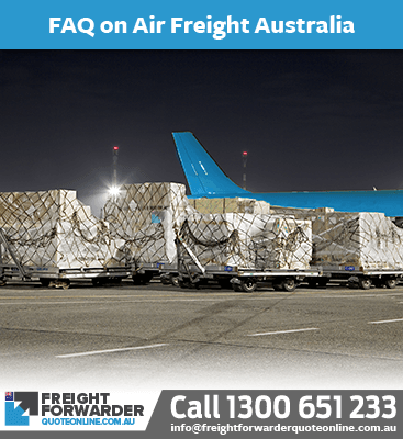 FAQ on Import air freight quote to Australia