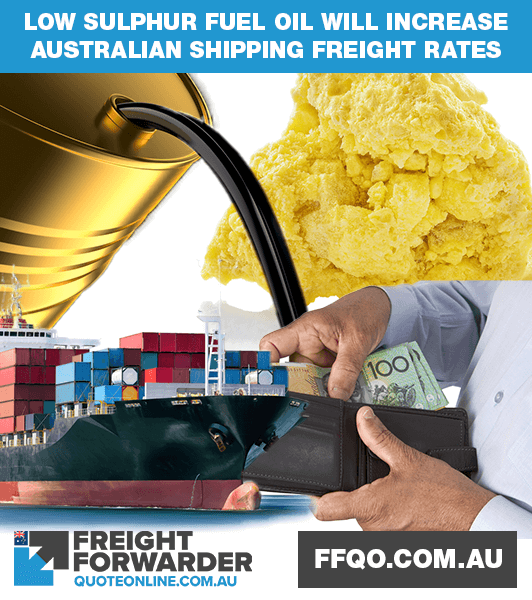Low sulphur fuel oil will increase Australian shipping freight rate